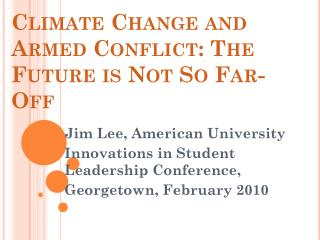 Climate Change and Armed Conflict: The Future is Not So Far-Off