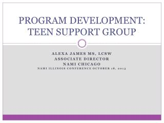 PROGRAM DEVELOPMENT: TEEN SUPPORT GROUP
