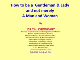 How to be a  Gentleman & Lady and not merely  A Man and Woman
