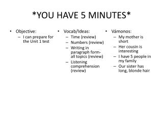 *YOU HAVE 5 MINUTES*