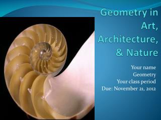 Geometry in  Art,  Architecture,  & Nature