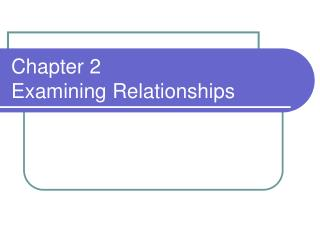 Chapter 2   Examining Relationships