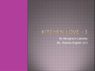 Kitchen-Love <3