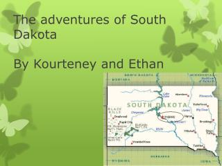 The adventures of South Dakota By  K ourteney and  E than