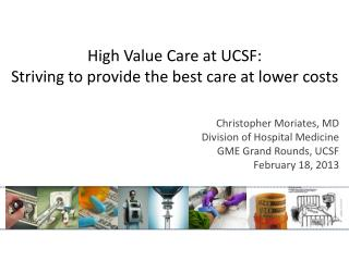 High Value Care at UCSF:  Striving to provide the best care at lower costs