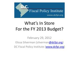 What's In Store  For the FY 2013 Budget?