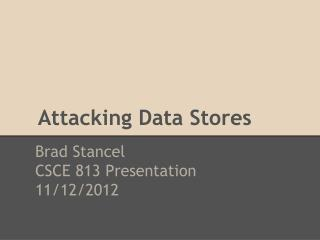 Attacking Data Stores