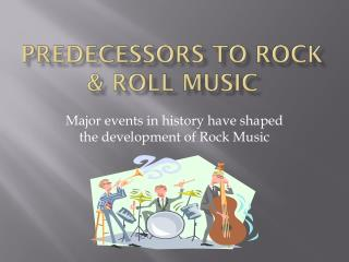 Predecessors to Rock & Roll Music