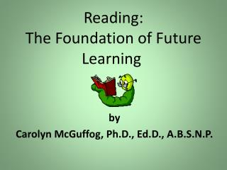 Reading:  The Foundation of Future Learning