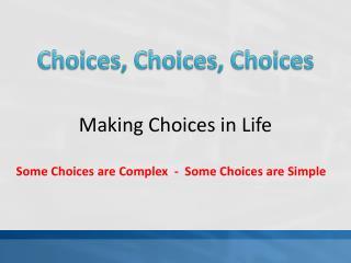 Choices, Choices, Choices