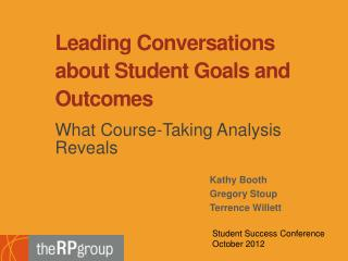 Leading Conversations about Student Goals and  Outcomes