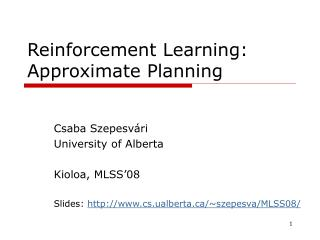 Reinforcement Learning : Approximate Planning