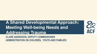 A Shared Developmental Approach: Meeting Well-being Needs and Addressing Trauma