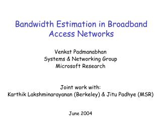 Bandwidth Estimation in Broadband Access Networks