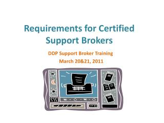 Requirements for Certified Support Brokers