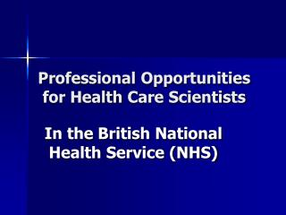 Professional Opportunities for Health Care Scientists