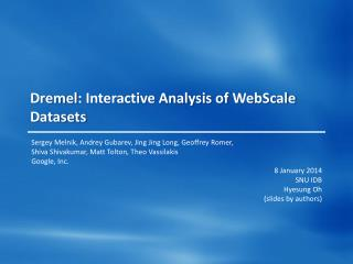 Dremel : Interactive Analysis of  WebScale Datasets