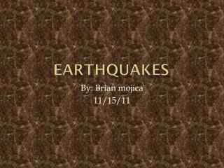 Earthquakes Brian M.