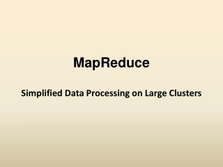 MapReduce Simplified Data Processing on Large Clusters