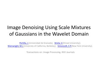 Image  Denoising  Using Scale Mixtures  of Gaussians  in the Wavelet Domain