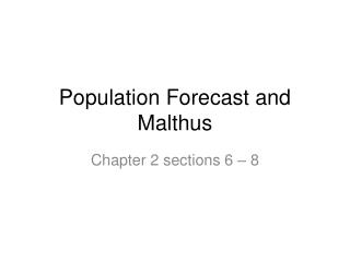 Population Forecast and Malthus