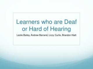 Learners who are Deaf or Hard of Hearing