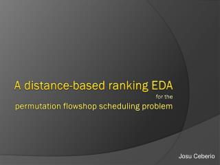 A distance-based ranking EDA  for the  permutation  flowshop  scheduling problem