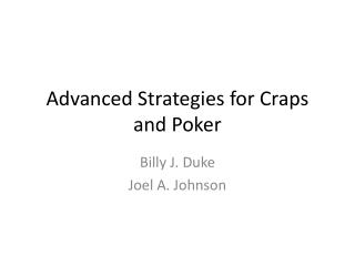 Advanced Strategies for Craps and Poker