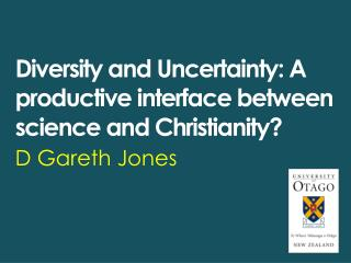Diversity and Uncertainty: A productive interface between science and Christianity?