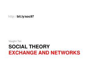 SOCIAL THEORY exchange and networks