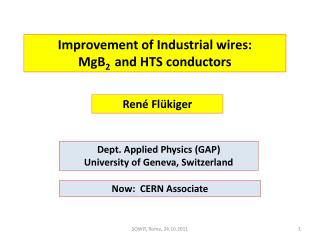 Improvement  of Industrial wires:  MgB 2   and HTS  conductors