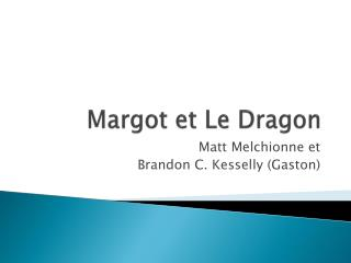 Margot et Le Dragon