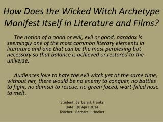 How Does the Wicked Witch Archetype Manifest Itself in Literature and Films?