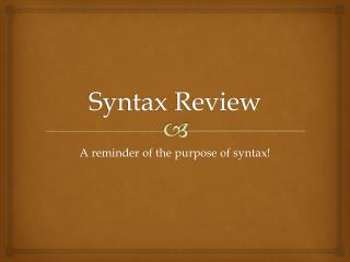 Syntax Review