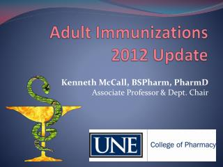 Adult Immunizations 2012 Update