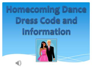 Homecoming Dance  Dress Code and Information
