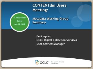 CONTENTdm  Users Meeting:  Metadata Working Group Summary