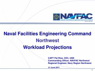 CAPT Pat Rios, CEC, USN Commanding Officer, NAVFAC Northwest Regional Engineer, Navy Region Northwest