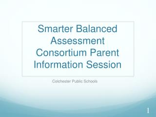 Smarter Balanced Assessment Consortium Parent Information Session