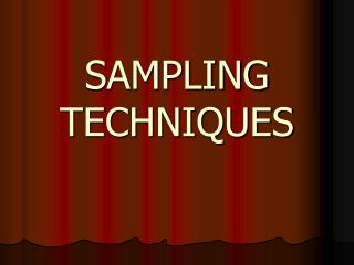 SAMPLING TECHNIQUES