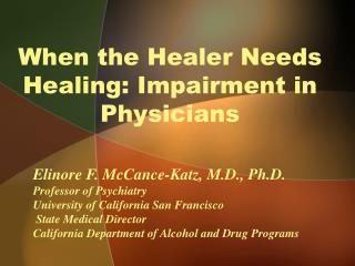 When the Healer Needs Healing:  Impairment in Physicians