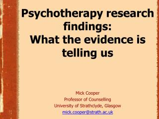 Psychotherapy research findings:  What the evidence is telling us