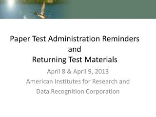 Paper  Test Administration  Reminders and Returning Test  Materials