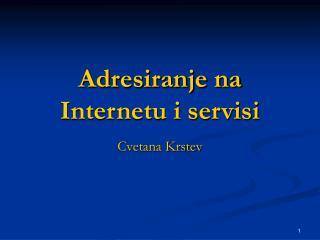 Adresiranje na Internetu i servisi