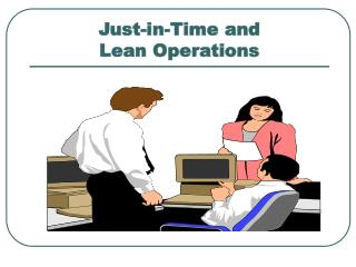 Just-in-Time and  Lean Operations