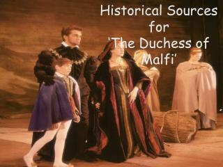 Historical Sources for  'The Duchess of Malfi'
