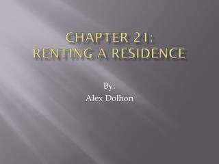 Chapter 21: Renting a Residence