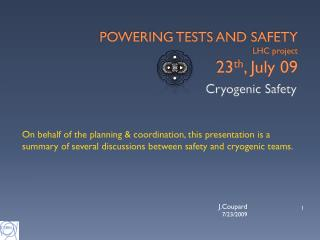 POWERING TESTS AND SAFETY LHC project 23 th , July 09