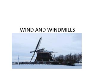 WIND AND WINDMILLS