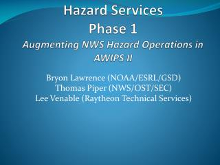Hazard Services Phase 1 Augmenting NWS Hazard Operations in AWIPS II